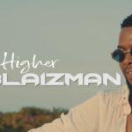 "[Audio + Video] Blaizman – ""Higher"""