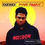 "Big Ozed – ""Far Away"""
