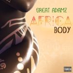"Great Adamz Supports Black Women In ""AFRICAN BODY"""