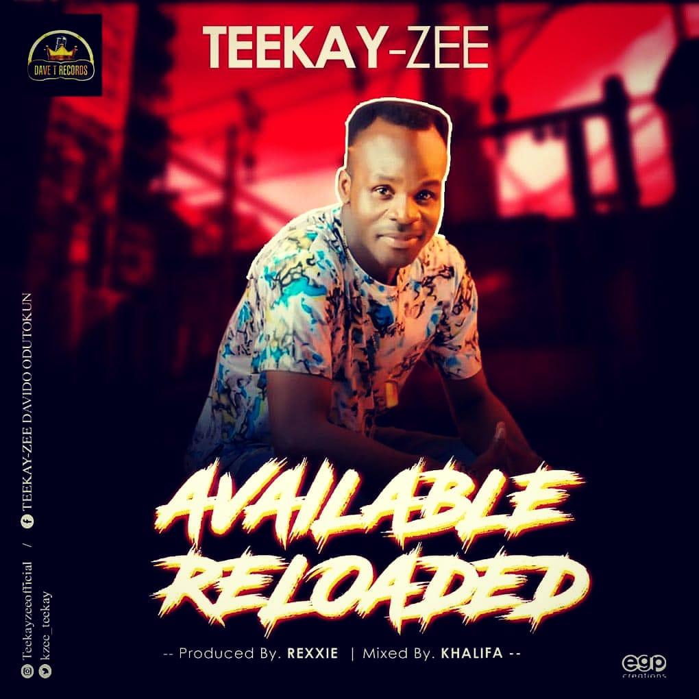 Teekay Zee - Available Reloaded (Prod By Rexxie)