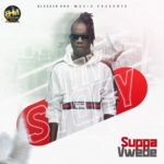 """[EP] Suppa Vwede – """"My Story"""""""