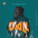 """Waheasy – """"Ball"""" (Prod. by Chilly Ace)"""
