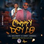 "DJ Majesty – ""Carry Dey Go"" ft. Dreycoded (Prod. by Kelvin Boj)"