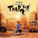 "[EP] Yung6ix – ""Introduction To Trapfro"""