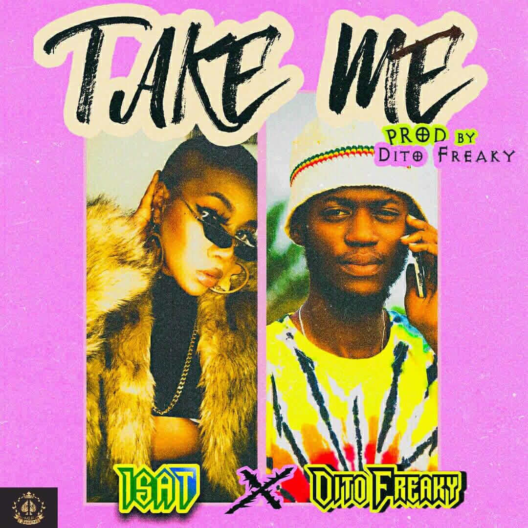 Isat X Dito Freaky - Take Me