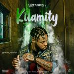 """BlazeMan – """"Kilamity"""" (Prod. by Classicmachine)"""