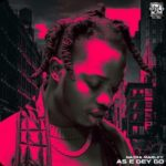 "Naira Marley – ""As E Dey Go"""