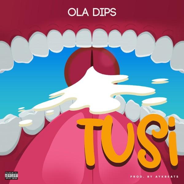 Oladips – Tusi
