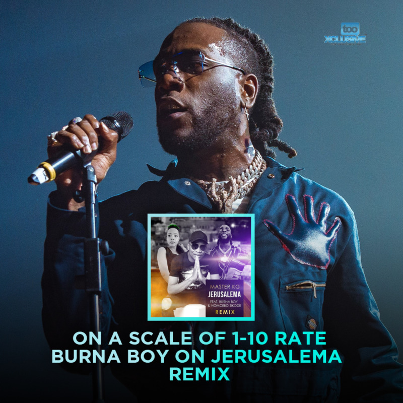 Burna Boy On Jerusalema Remix
