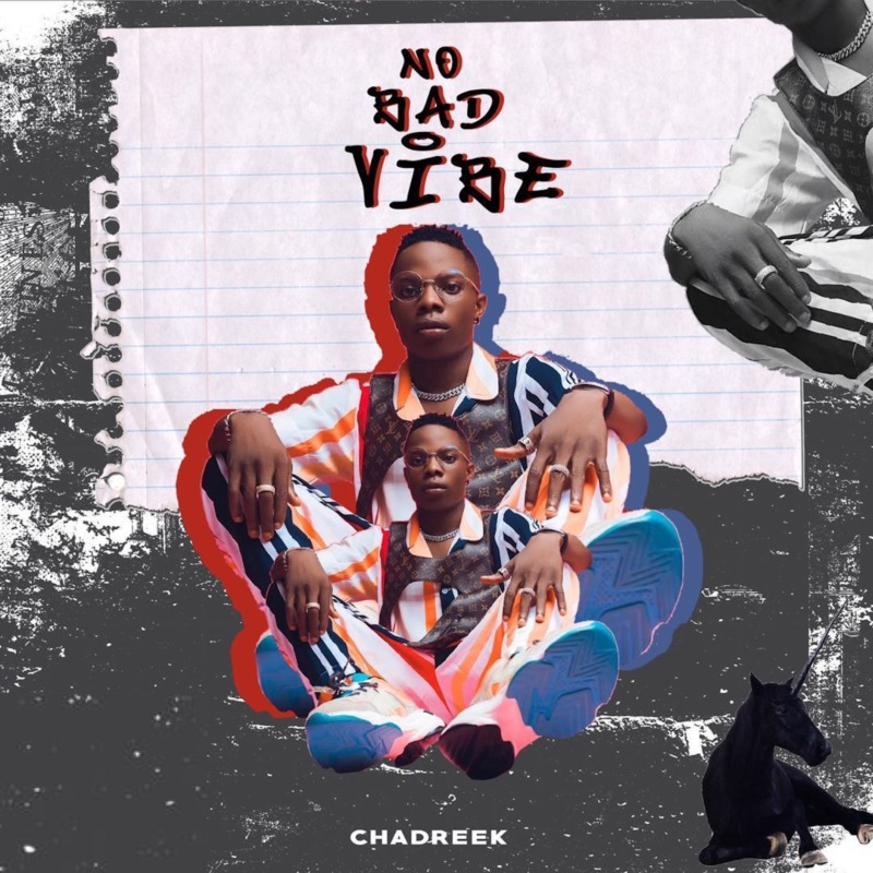 Chadreek - No Bad Vibe