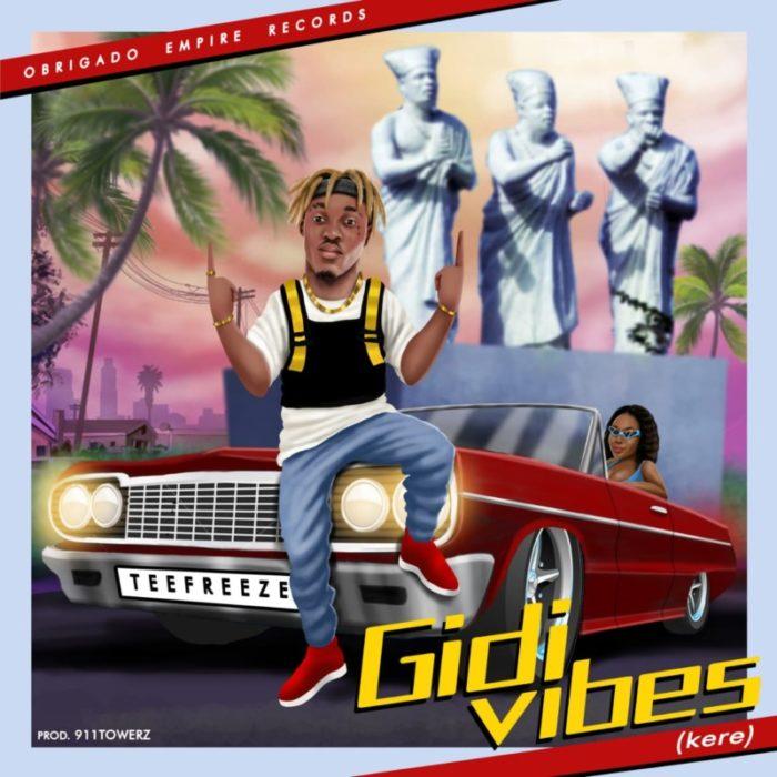 "Download Mp3 TeeFreeze – ""Gidi Vibes"" (Kere)"