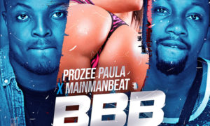 Prozee Paula Big Bigger Biggest (BBB) Mainmanbeat