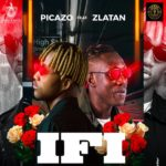 "Picazo – ""If I"" ft. Zlatan"
