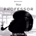 "9ice – ""Professor"""