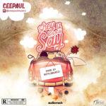 """Ceepaul – """"Shey U Know Say"""" (Prod. Dstylebeatz)"""