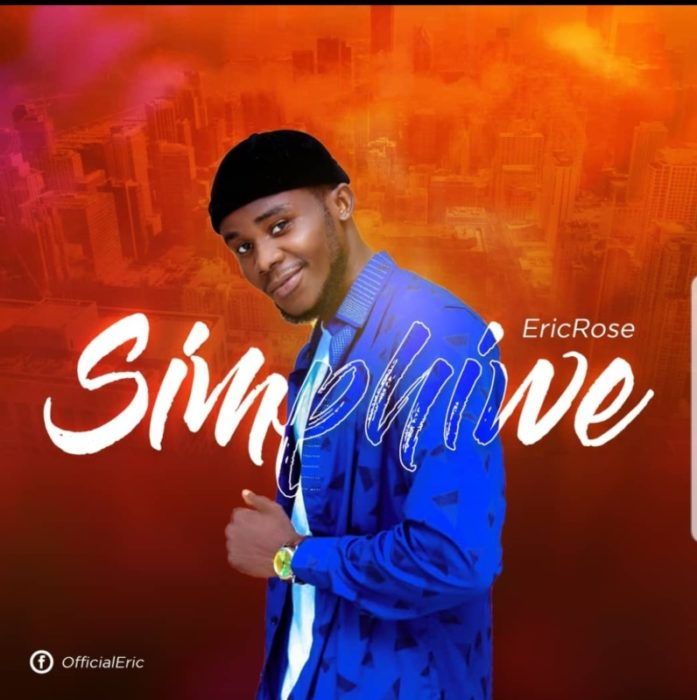 {Music - Mp3} EricRose – Simphiwe