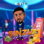 """Kaiye – """"Sinzu Money"""""""