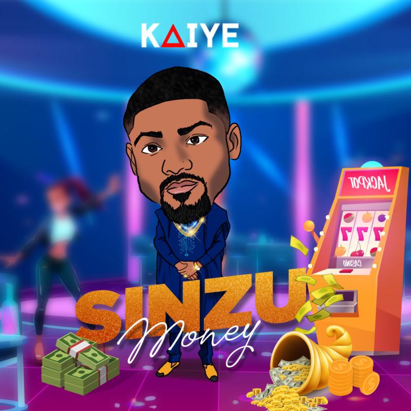 Kaiye Sinzu Money
