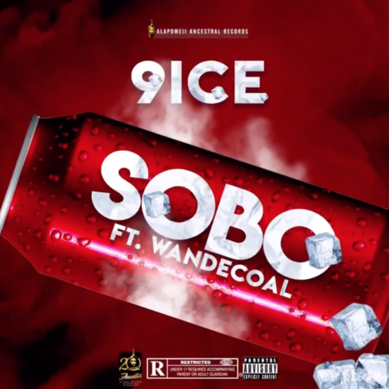 "9ice – ""Sobo"" ft. Wande Coal"