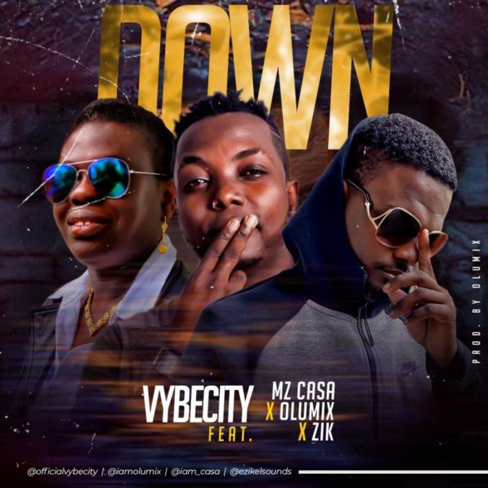 VybeCity Down Mz Casa, Zik, Olumix