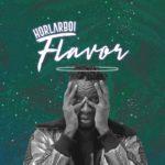 "Horlarboi – ""Flavor"""