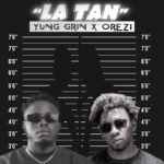 "Yung Grin – ""LA TAN"" ft. Orezi (Prod. by Tera)"