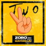 "Zoro – ""Two"" (Remix) ft. Mayorkun"