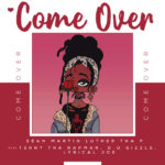 "Sean Martin Luther Tha P – ""Come Over"" ft. Lyrical Joe, D.O Gizzle, Terry Tha Rapman"