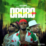 "Hycent – ""Ororo"" (Remix) ft. Jaywon x Erigga"