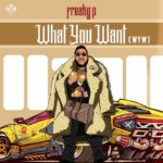 "Freaky P – ""What You Want"" (WYW)"