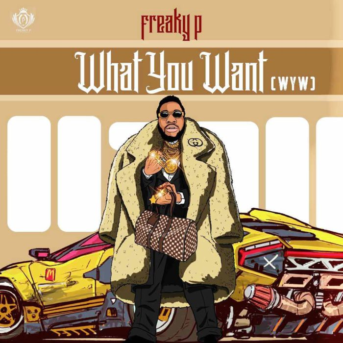 Freaky P What You Want (WYW)