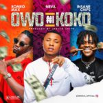 "Neva – ""Owo Ni Koko"" ft. Insane Chip X Romeo Max"