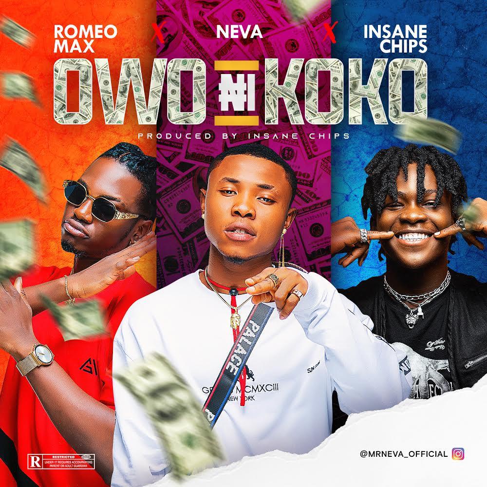 "Neva - ""Owo Ni Koko"" ft. Insane Chip Romeo Max"