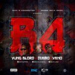 "Yung Blord X Diamo X Yano – ""B4"""