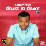 "Mr CGO – ""Faya"" ft. Mayorkun + ""Grass to Grace"" (Album)"