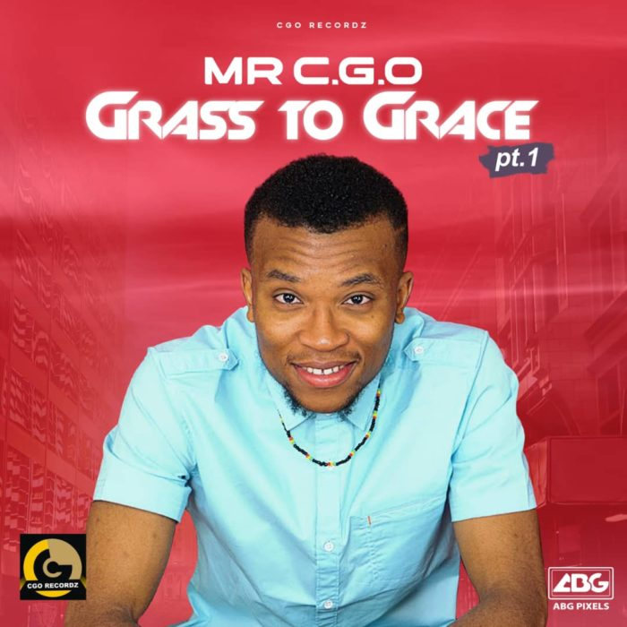 Mr CGO - Faya Mayorkun Grass to Grace