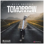 "Keen Brizzle – ""Tomorrow"""