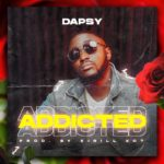 "Dapsy – ""Addicted"" + ""Sweet Love"""