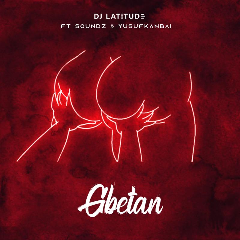 DJ Latitude, Gbetan, Soundz, Yusufkanbai