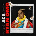 """Dr Dolor Entertainment's Star – RYAN OMO Impresses On New Project """"ACE (The EP)"""""""
