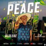 VIDEO & AUDIO: Oluleke – Agriculture Is Peace ft. Namenj & Cash Yung