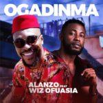 """Alanzo – """"Ogadinma"""" ft. Wiz Ofuasia"""