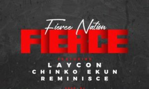 Laycon Chinko Ekun Reminisce Fierce Lyrics