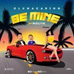 """OluwaCaring – """"Be Mine"""" ft. Mobolyon (Prod. by Solizbeatz)"""
