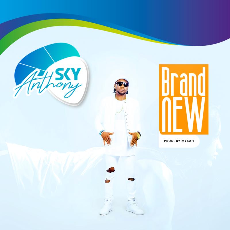 """Anthony Sky – """"Brand New"""" (Prod. by Mykah)"""