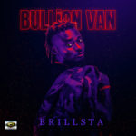 "[Video + Audio] Brillsta – ""Bullion Van"""