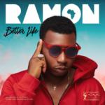 "Ramon – ""Better Life"""