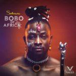 """[EP] Selebobo – """"Bobo Of Africa EP"""" ft. Tekno, Charass"""
