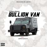 """El Barry Wayne – """"Bullion Van"""" (Prod. by Cabitu)"""