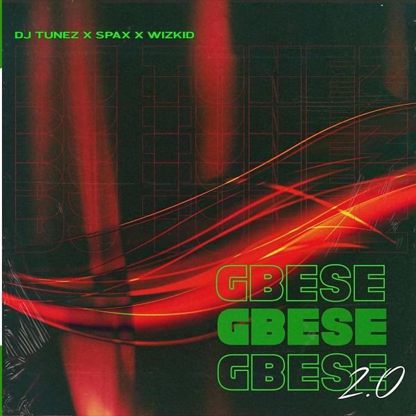 DJ Tunez Wizkid Spax Gbese 2.0